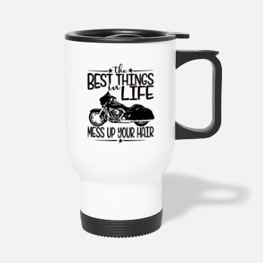 Best things in Life mess up your Hair motorcycle - Thermosbeker