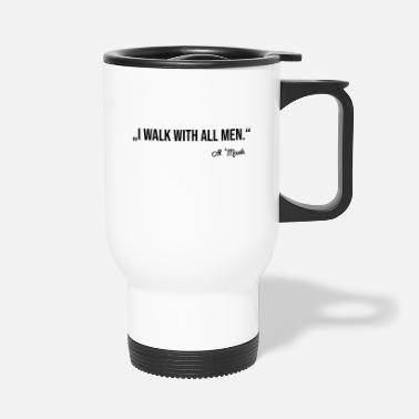 WALK WITH ALL MEN - Travel Mug