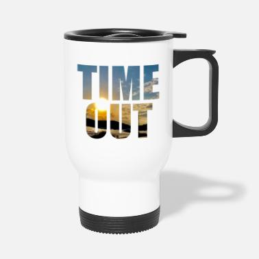 Time Out Time out time out - Travel Mug