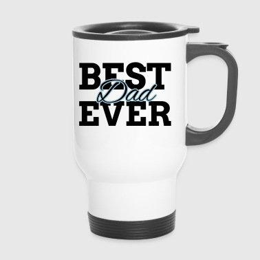 BEST DAD EVER - Travel Mug