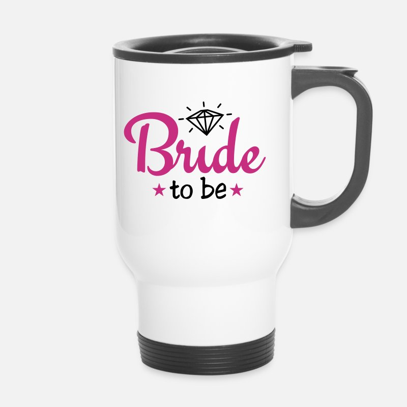 Bride Mugs et gourdes - bride to be with diamond 2c - Mug isotherme blanc