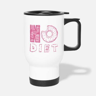 Diet NO DIET - Travel Mug