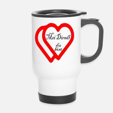 Dirndl MEI DIRNDL YOU ARE Déclaration d'amour Herzmadl Glück - Mug thermos