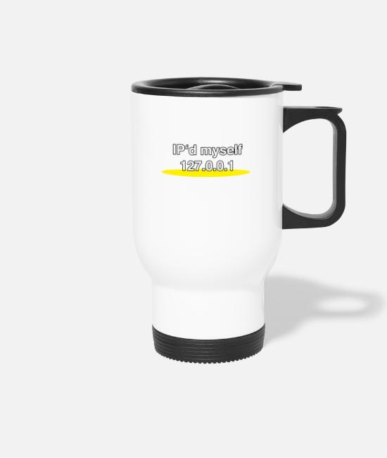 Tcp Mugs & Drinkware - IP'd myself 127.0.0.1 - Travel Mug white