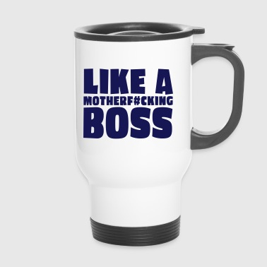 like a motherfcking boss 1c / like a boss - Tazza termica