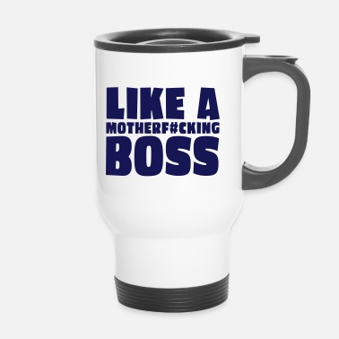 Like A Boss like a motherfcking boss 1c / like a boss - Tazza termica