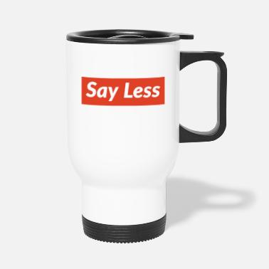 Say less - Thermobecher