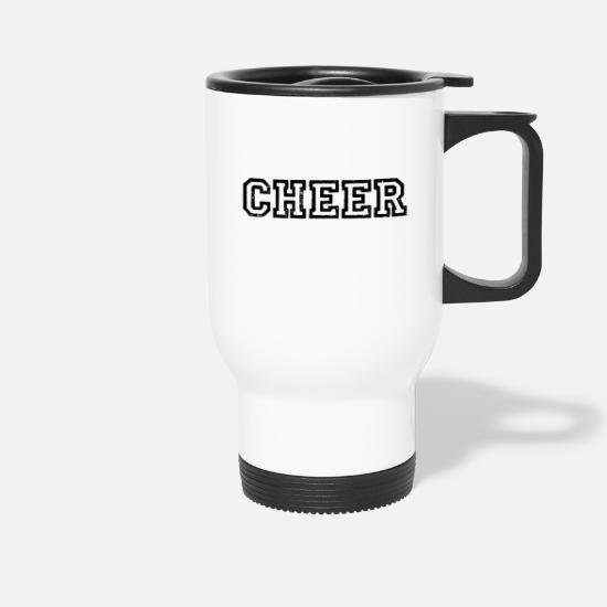 Cheer Mugs & Drinkware - Cheer cheers cheers applaud cheers cheer - Travel Mug white