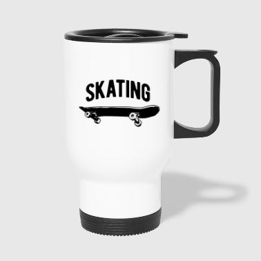 Skate Skater Skateboard Skating Skaten - Thermobecher