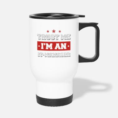 It Manager Trust me I'm an IT-Manager - Thermobecher