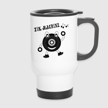Machine Zik machine - Travel Mug