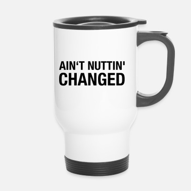 Established Nutti 'n'est-il pas changé - Mug thermos