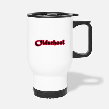 Old Old school. Old school. - Travel Mug