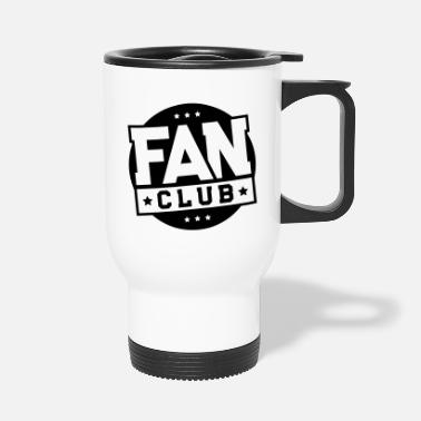 Fan Club fan club - Travel Mug