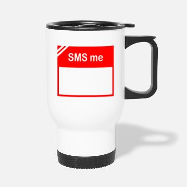 Sms SMS an mich - Thermobecher