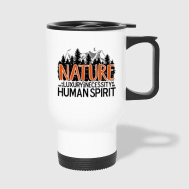 Nature is not a luxury ... for nature lovers! - Travel Mug