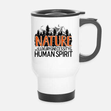 Nature Lovers Nature is not a luxury ... for nature lovers! - Travel Mug