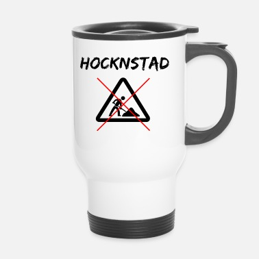 Unemployed hocknstad, unemployed, T-shirt for the unemployed - Travel Mug