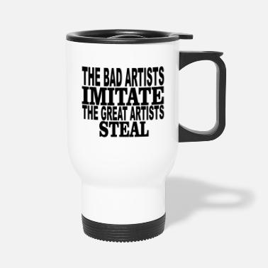 Steal great artists steal - Travel Mug