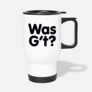 Was Was G't | Was geht - Mug isotherme