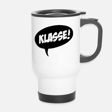 Klasse Klasse! - Thermobecher