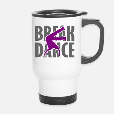 Breakdance Breakdance Breakdancer Breakdance Streetdance - Tazza termica