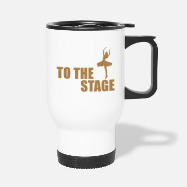 Stage to the stage - Travel Mug