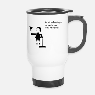 Clean What It Is Cleaning lady, cleaning lady, cleaning staff - Travel Mug