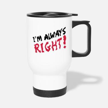 Egoista I'm Always Right - Tazza termica