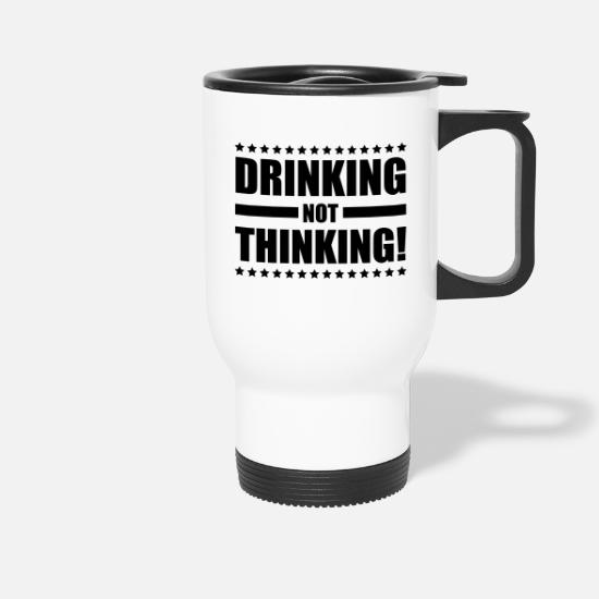 Alcohol Mokken & toebehoor - drinking_not_thinking_ge1 - Thermosbeker wit