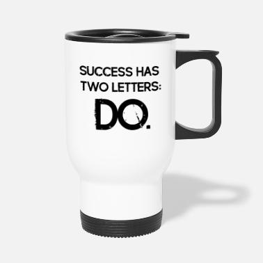 Quotes Vintage Quotes: Success has 2 Letters - DO - Travel Mug