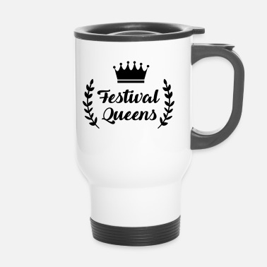 Festival Festival Queens - Queen - Party - Festivals - Thermobecher