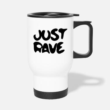Raver Rave rTechno Raver Just Rave - Thermobecher