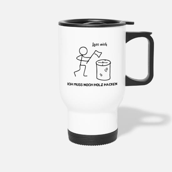Forest Mugs & Drinkware - Stick Figure - I still have to chop wood - Travel Mug white