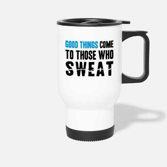 Laufen Tassen & Becher - Good Things Come to Those Who Sweat - Thermobecher Weiß