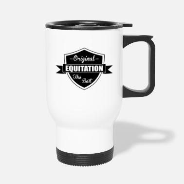 Equitation Equitation - Travel Mug