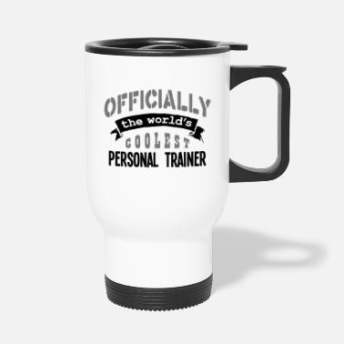 Official Person personal trainer officially the worlds c - Travel Mug