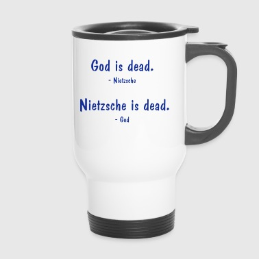 Theology Nietzsche and God - both dead? Philosophy saying - Travel Mug