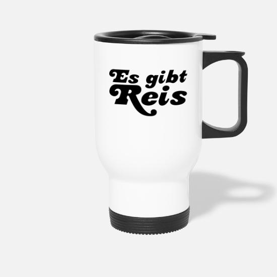 Cool Mugs & Drinkware - Es gibt Reis | Dinner | Essen - Travel Mug white