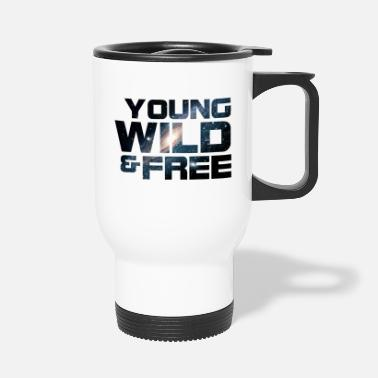 Young Wild And Free Young, wild and free - Thermosbeker