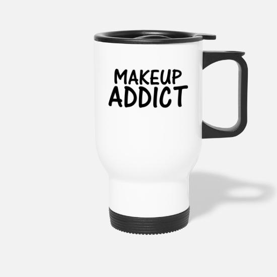 Makeup Mugs & Drinkware - makeup addict - Travel Mug white