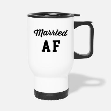 Funny Quotes Married AF Funny Quote - Thermobecher