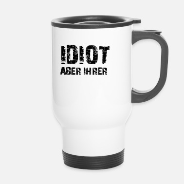Idiot Idiot men henne - Termosmugg