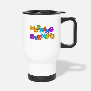 Evening morning evening - Travel Mug