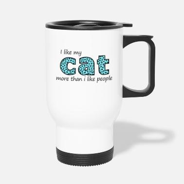 People I like my cat more than humans - gift - Travel Mug