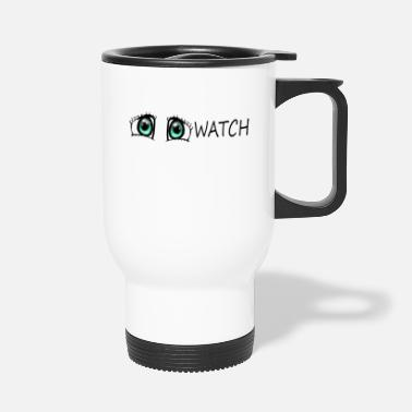 Watch Watch - Travel Mug