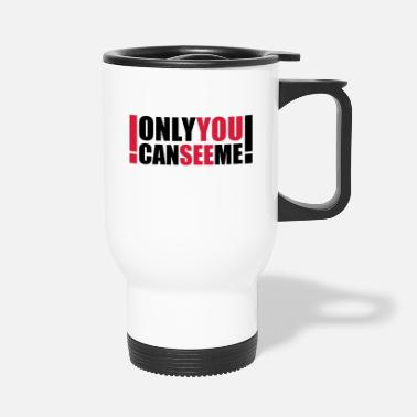 Dead Hilarious Comedy only you can see me - Travel Mug