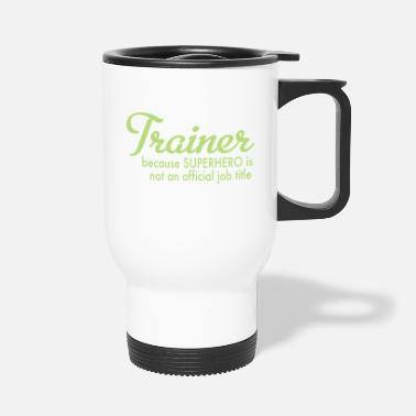 Trainer trainer - Thermobecher