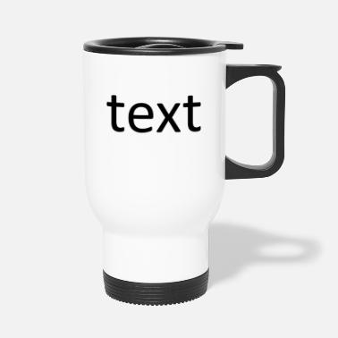 Text text - Travel Mug
