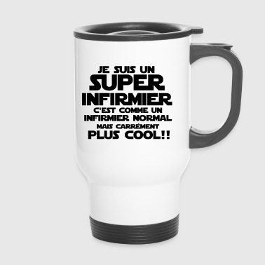 un infirmier carrément plus cool - Mug thermos